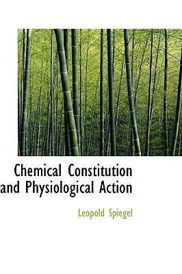 Chemical Constitution and Physiological Action  N/A edition cover