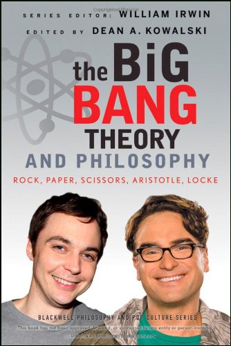 Big Bang Theory and Philosophy Rock, Paper, Scissors, Aristotle, Locke  2012 edition cover