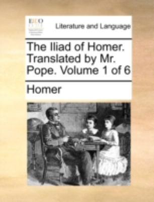 Iliad of Homer Translated by Mr Pope  N/A edition cover
