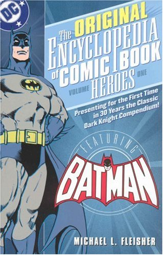 Original Encyclopedia of Comic Book Heroes - Featuring Batman  Revised 9781401213558 Front Cover
