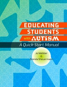 Educating Students with Autism A Quick Start Manual  2007 edition cover
