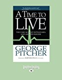 A Time to Live: The Case Against Euthanasia and Assisted Suicide  0 edition cover