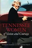 Tennessee Women of Vision and Courage   2013 9781490381558 Front Cover