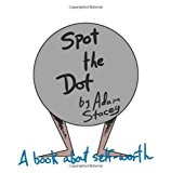 Spot the Dot A Book on Self-Worth N/A 9781493760558 Front Cover