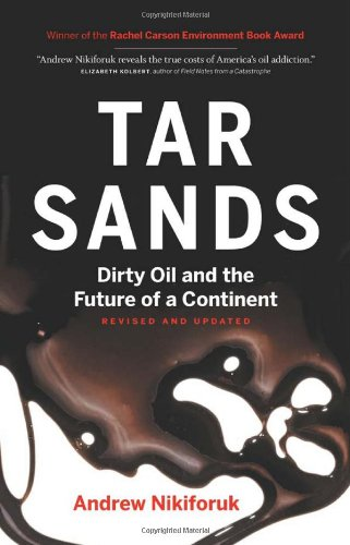 Tar Sands Dirty Oil and the Future of a Continent 2nd (Revised) edition cover