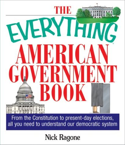 American Government Book From the Constitution to Present-Day Elections, All You Need to Understand Our Democratic System  2004 edition cover