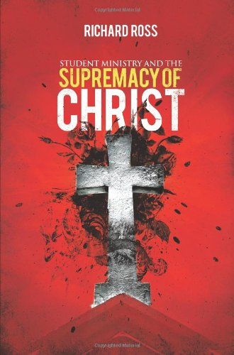 Student Ministry and the Supremacy of Christ  N/A edition cover