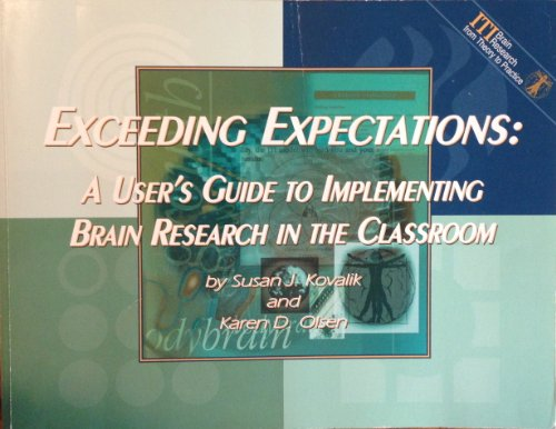 Exceeding Expectations A User's Guide to Implementing Brain Research in the Classroom 3rd 2002 9781878631558 Front Cover