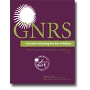 GNRS Geriatric Nursing Review Syllabus: A Core Curriculum in Advanced Practice Geriatric Nursing 3rd 2011 edition cover