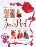 Sew Red Sewing and Quilting for Women's Heart Health  2012 9781936096558 Front Cover