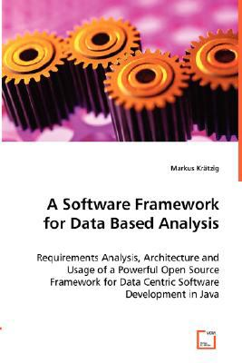 Software Framework for Data Based Analysis N/A 9783836484558 Front Cover