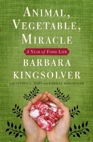 Animal, Vegetable, Miracle A Year of Food Life  2007 edition cover