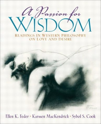 Passion for Wisdom Readings in Western Philosophy on Love and Desire  2004 edition cover