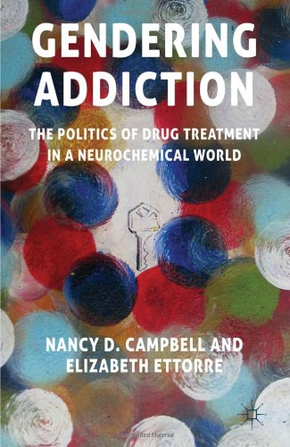 Gendering Addiction The Politics of Drug Treatment in a Neurochemical World  2011 9780230228559 Front Cover