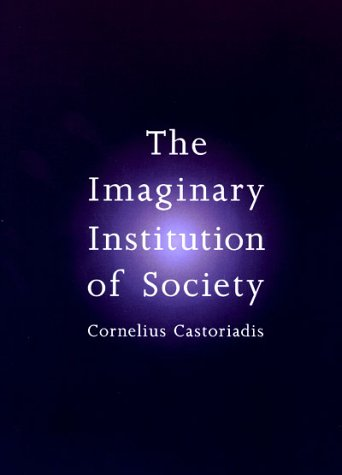 Imaginary Institution of Society   1998 (Reprint) 9780262531559 Front Cover