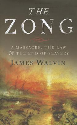 Zong A Massacre, the Law and the End of Slavery  2011 edition cover