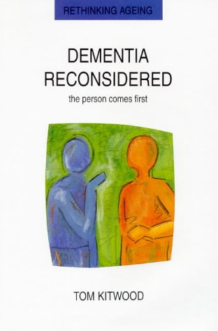 Dementia Reconsidered The Person Comes First  1997 edition cover