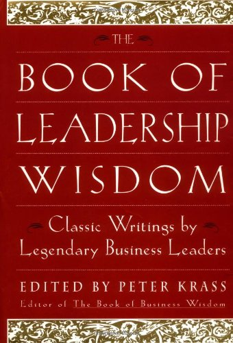 Book of Leadership Wisdom Classic Writings by Legendary Business Leaders  1998 9780471294559 Front Cover
