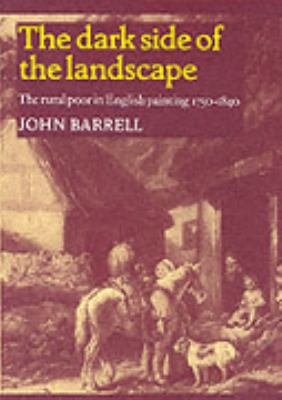 Dark Side of the Landscape The Rural Poor in English Painting 1730-1840  1983 9780521276559 Front Cover