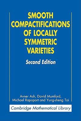 Smooth Compactifications of Locally Symmetric Varieties  2nd 2010 9780521739559 Front Cover