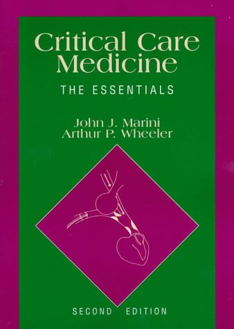 Critical Care Medicine : The Essentials 2nd 1997 (Revised) 9780683055559 Front Cover
