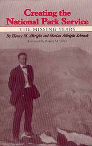 Creating the National Park Service The Missing Years N/A edition cover