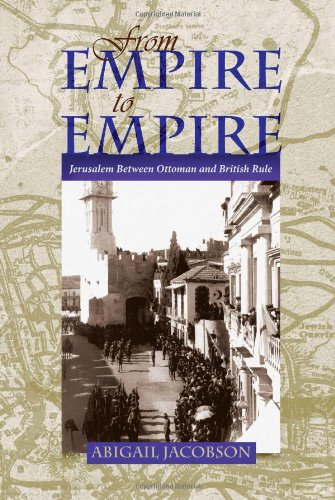 From Empire to Empire Jerusalem Between Ottoman and British Rule  2011 edition cover
