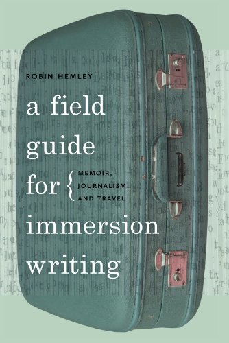 Field Guide for Immersion Writing Memoir, Journalism, and Travel  2012 edition cover