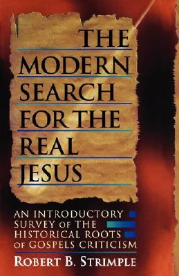 Modern Search for the Real Jesus An Introductory Survey of the Historical Roots of Gospels Criticism N/A edition cover