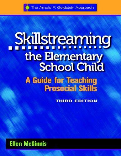 Skillstreaming the Elementary School Child, 3rd Edition A Guide for Teaching Prosocial Skills 3rd 2012 edition cover