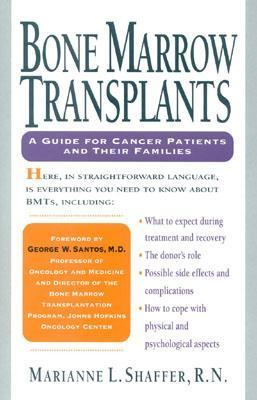 Bone Marrow Transplants A Guide for Cancer Patients and Their Families N/A 9780878338559 Front Cover