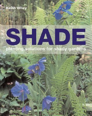 Shade Planting Solutions for Shady Gardens  2006 9780881927559 Front Cover