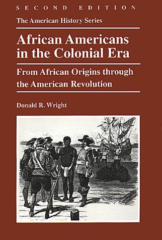 African-Americans in the Colonial Era : From African Origins Through the American Revolution 2nd 2000 edition cover