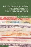Economic History of Latin America since Independence  3rd 2013 (Revised) edition cover