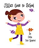 Jillian Goes to School  Large Type  9781492843559 Front Cover