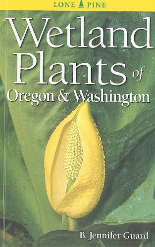 Wetland Plants of Oregon and Washington  2nd 2010 9781551058559 Front Cover