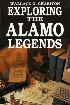 Exploring the Alamo Legends  N/A 9781556222559 Front Cover