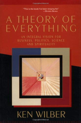 Theory of Everything An Integral Vision for Business, Politics, Science and Spirituality N/A edition cover