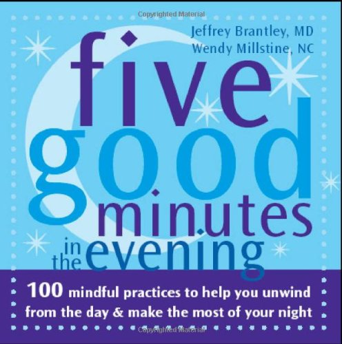 Five Good Minutes in the Evening 100 Mindful Practices to Help You Unwind from the Day and Make the Most of Your Night  2006 edition cover