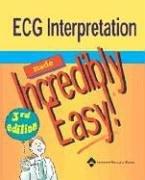 ECG Interpretation Made Incredibly Easy!  3rd 2005 (Revised) edition cover