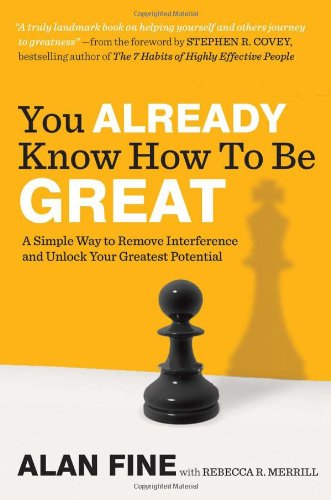 You Already Know How to Be Great A Simple Way to Remove Interference and Unlock Your Greatest Potential  2010 edition cover