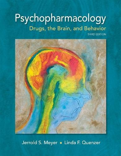 Psychopharmacology Drugs, the Brain, and Behavior 3rd 2019 9781605355559 Front Cover