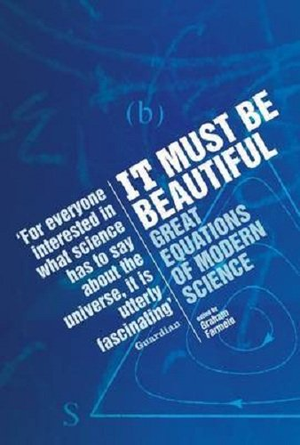 It Must Be Beautiful Great Equations of Modern Science  2003 9781862075559 Front Cover