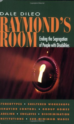 Raymond's Room : Ending the Segregation of People with Disabilities 1st 2007 edition cover