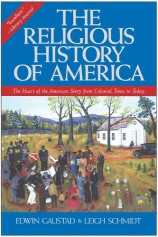 Religious History of America The Heart of the American Story from Colonial Times to Today  2002 edition cover