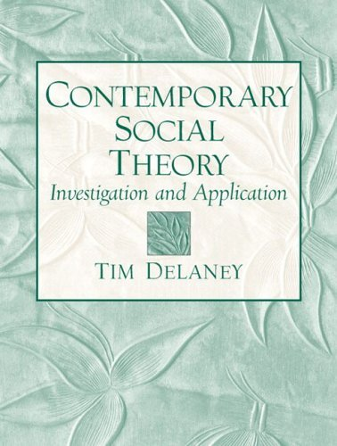 Contemporary Social Theory Investigation and Application  2005 edition cover