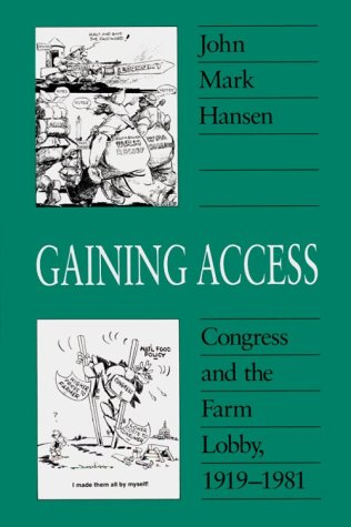 Gaining Access Congress and the Farm Lobby, 1919-1981  1991 9780226315560 Front Cover