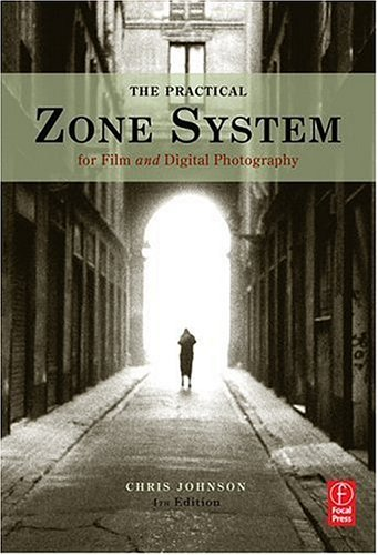 Practical Zone System For Film and Digital Photography 4th 2006 (Revised) 9780240807560 Front Cover