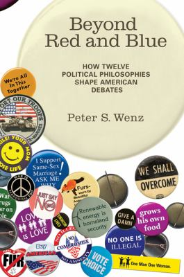 Beyond Red and Blue How Twelve Political Philosophies Shape American Debates  2012 edition cover