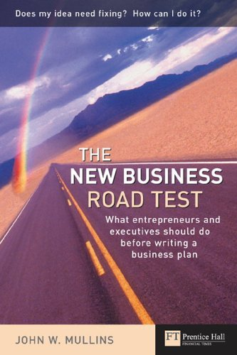 New Business Road Test What Entrepreneurs and Executives Should Do Before Writing a Business Plan  2003 9780273663560 Front Cover